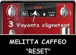 probleme Melitta caffeo voyants grains clignotent