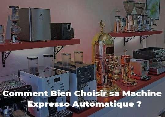 les critères de sélection pour bien chosir sa machine à café expresso automatique domestique